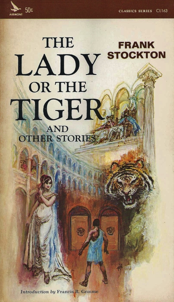 the lady the tiger Find the quotes you need in frank stockton's the lady or the tiger, sortable by theme, character, or  from the creators of sparknotes.