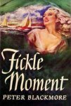 fickle moment peter blackmore1948