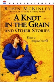 a knot in the grain robin mckinley