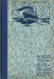 where the blue begins christopher morley cover 001