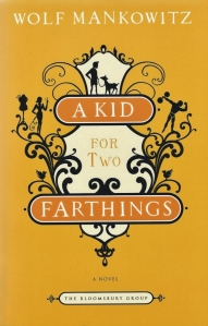 a kid for two farthings wolf mankowitz 001