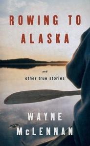 rowing to alaska wayne mclennan 2004