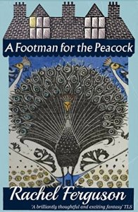 a-footman-for-the-peacock-rachel-ferguson-1940