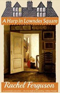 a-harp-in-lowndes-square-rachel-ferguson-1936